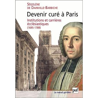devenir cur de paris broch s gol ne de dainville barbiche livre tous les livres la fnac. Black Bedroom Furniture Sets. Home Design Ideas