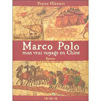 Marco Polo Mon vrai voyage en Chine - broché