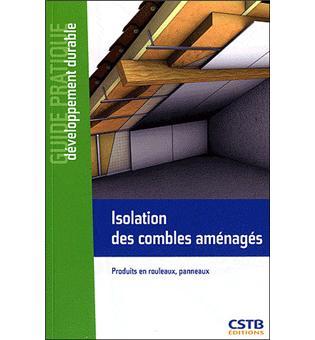 Isolation des combles aménagés : produits en rouleaux, panneaux ...