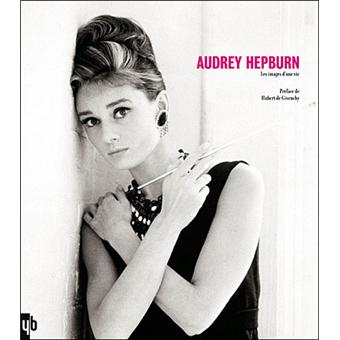 audrey hepburn les images d 39 une vie reli hubert de givenchy yann brice dherbier achat. Black Bedroom Furniture Sets. Home Design Ideas