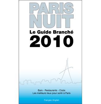 le guide branch de paris nuit edition 2010 broch. Black Bedroom Furniture Sets. Home Design Ideas