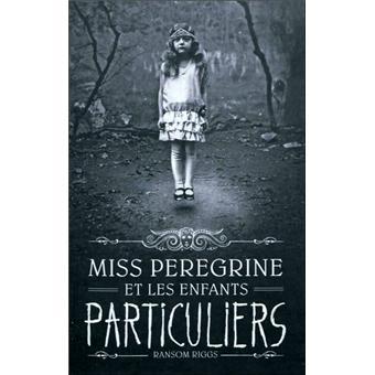 Miss Peregrine et les enfants particuliersMiss peregrine et les enfants particuliers