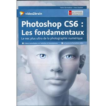 video2brain photoshop cs6 les fondamentaux