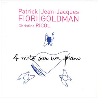 quatre mots sur un piano jean jacques goldman patrick fiori cd single achat prix fnac. Black Bedroom Furniture Sets. Home Design Ideas