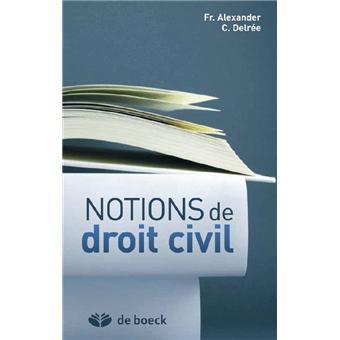 Notions de droit civil - Francine Alexander,Cécile Delrée