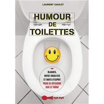 humour de toilettes poche laurent gaulet achat livre fnac. Black Bedroom Furniture Sets. Home Design Ideas