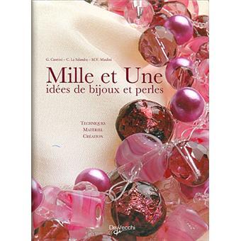 Mille et une idées de bijoux en perles - relié - G. Caserini, C. La Salandra, M.V. Maulini ...