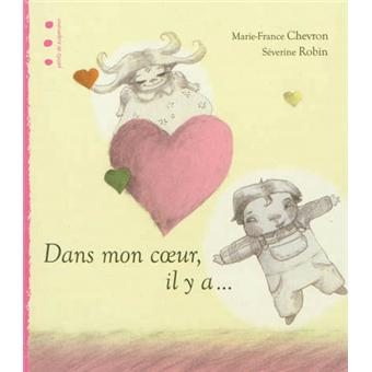 Dans mon coeur, il y a... - Marie-France Chevron-Zerolo,Séverine Robin