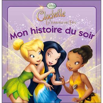 LA FÉE CLOCHETTE - Mon Histoire du Soir - Le tournoi des fées - Disney