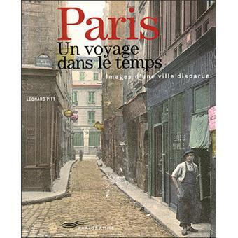 Paris Un Voyage Dans Le Temps