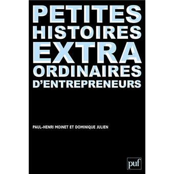 Petites histoires extraordinaires d'entrepreneurs