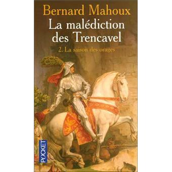 La Malediction Des Trencavel Tome 2 La Saison Des Orages La Malediction Des Trencavel Tome 2 Tome 2 Poche Bernard Mahoux Achat Livre Fnac
