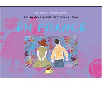 Les aventures mondiales de Francine et Jacky En France - Eric Borgen