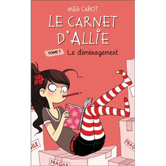 Le Carnet D Allie Tome 1 Le Carnet D Allie Le Demenagement