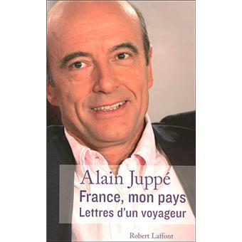 France Mon Pays Lettres D Un Voyageur Lettres D Un Voyageur Broche Alain Juppe Isabelle Juppe Achat Livre Fnac