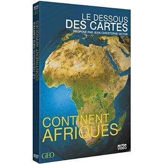 Le dessous des cartesContinent Afriques