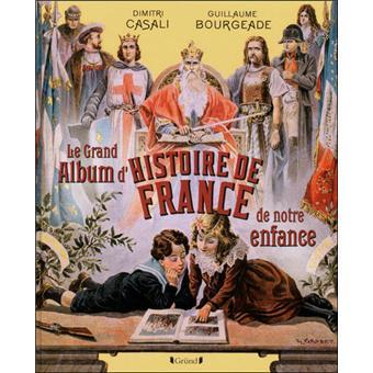 Le Grand Album De L Histoire De France De Notre Enfance