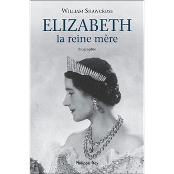 Elizabeth, la Reine-mère. Biographie