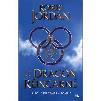 La Roue du TempsLa Roue du Temps, T3 : Le Dragon Réincarné