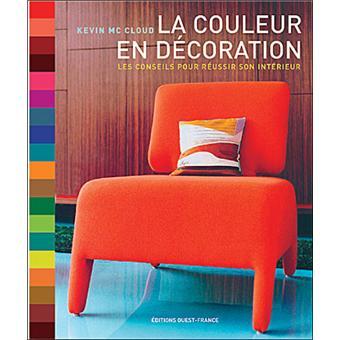 la couleur en d coration les conseils pour r ussir son. Black Bedroom Furniture Sets. Home Design Ideas