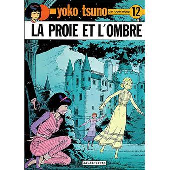 Yoko Tsuno Tome 12 Tome 12 Yoko Tsuno La Proie Et L Ombre Leloup Leloup Cartonne Livre Tous Les Livres A La Fnac