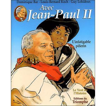 Avec Jean-Paul IIL'infatigable pèlerin