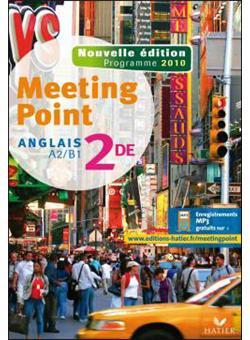 Meeting Point Anglais 2de éd. 2010 - Manuel de l'élève