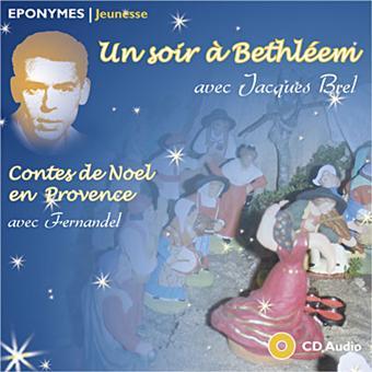 Un soir à Bethléem - Contes de noël en Provence