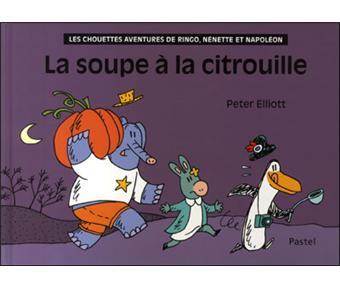 La soupe la citrouille reli peter elliott achat livre achat prix fnac - Prix d une citrouille ...