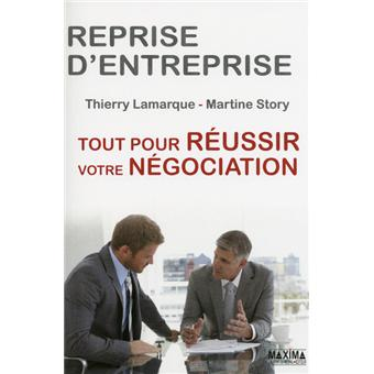 Reprise D Entreprise Tout Pour Reussir Votre Negociation Broche Thierry Lamarque Martine Story Achat Livre Ou Ebook Fnac