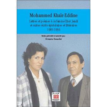 Mohammed Khaïr-Eddine. Lettres et poèmes à sa femme Zhor Jendi et autres écrits épistolaires et littéraires 1985-1995 - Bouazza Benachir