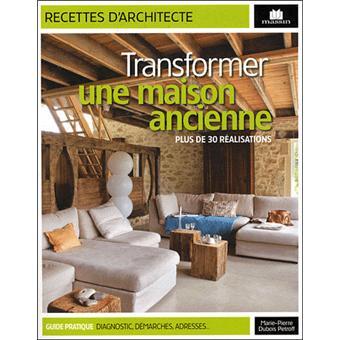 Transformer une maison ancienne broch marie pierre - Transformer une maison ancienne ...