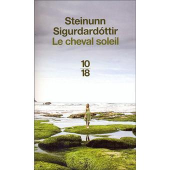 """Résultat de recherche d'images pour """"Steinunn Sigurdardóttir, le cheval soleil, octobre 2018 traduit de l'islandais par"""""""