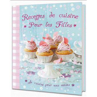 Recettes De Cuisine Pour Les Filles Cartonne Collectif Achat