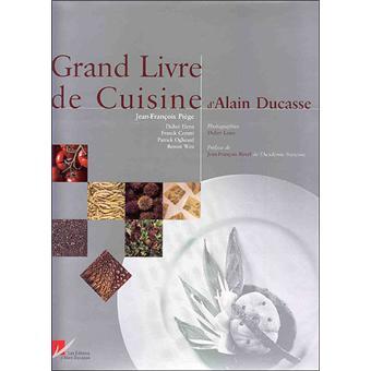 Grand Livre De Cuisine Broché Alain Ducasse Achat Livre - Cuisiner a domicile et livrer