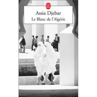 Résultats de recherche d'images pour «Blanche Algérie». Assia DJEBAR»