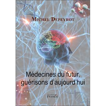 m decines du futur gu risons d 39 aujourd 39 hui broch michel depeyrot achat livre achat. Black Bedroom Furniture Sets. Home Design Ideas