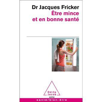 Etre mince et en bonne santé - Jacques Fricker