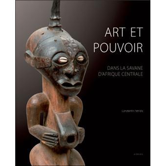 Art et pouvoir dans la savane d'afrique centrale