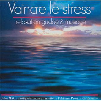 vaincre le stress relaxation guid e et musique cd audio livre audio john mac achat livre. Black Bedroom Furniture Sets. Home Design Ideas