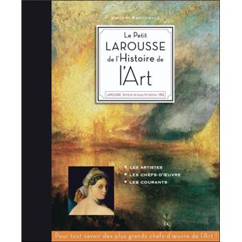 Le Petit Larousse De L Histoire De L Art