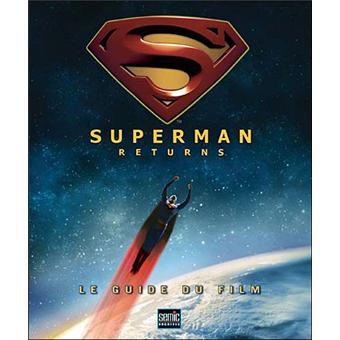 superman le guide du film superman returns beatty cartonn achat livre fnac. Black Bedroom Furniture Sets. Home Design Ideas