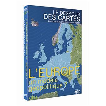 Le dessous des cartesL'Europe, un modèle géopolitique