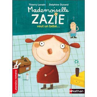 Mademoiselle ZazieMademoiselle Zazie veut un bébé...