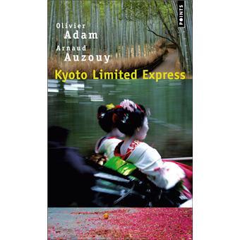 Kyoto Limited Express - Olivier Adam
