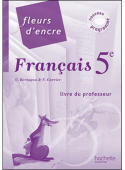 Fleurs D Encre 5e Livre Du Professeur Broche Chantal Bertagna