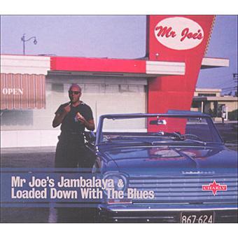 Mr Joe's Jambalaya-Loaded Down With The Blues