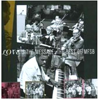 Love is the message - The best of  MFSB