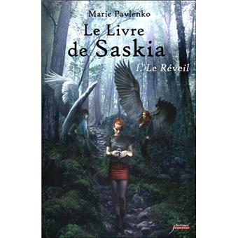 Le Livre De Saskia Tome 01 Le Livre De Saskia Tome 01 Le Reveil