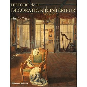 Histoire de la d coration d 39 int rieur reli mario praz for Livre decoration interieur